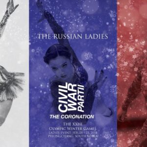 The Russian Ladies | 2018 Olympics Promo: CIVIL WAR PART II - The Coronation