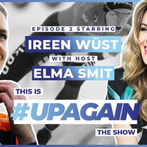 The #UpAgain Show | Episode 2 | Ireen Wüst