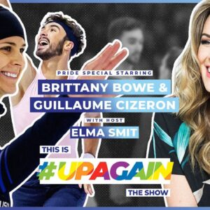 The #UpAgain Show | Episode 4 | Brittany Bowe & Guillaume Cizeron