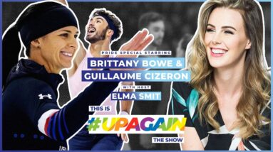 The #UpAgain Show   Episode 4   Brittany Bowe & Guillaume Cizeron
