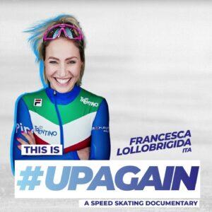 Francesca Lollobrigida (ITA) Insight | This is #UpAgain: A Speed Skating documentary