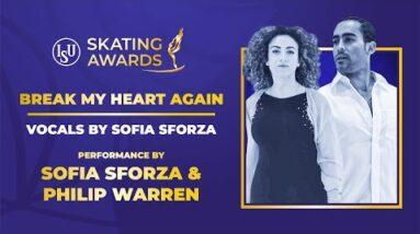 Break My Heart Again, Sofia Sforza & Philip Warren | #ISUSkatingAwards 2021