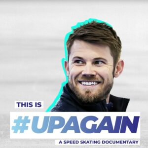 Joey Mantia (USA) Insight | This is #UpAgain: A Speed Skating documentary