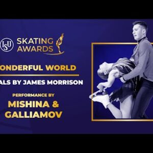 Wonderful World, Mishina & Galliamov Performance | #ISUSkatingAwards 2021
