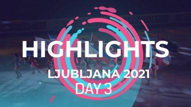 Highlights Day 3  | Ljubljana - 2021  #JGPFigure